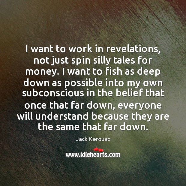 I want to work in revelations, not just spin silly tales for Image