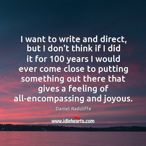 I want to write and direct, but I don't think if I Image