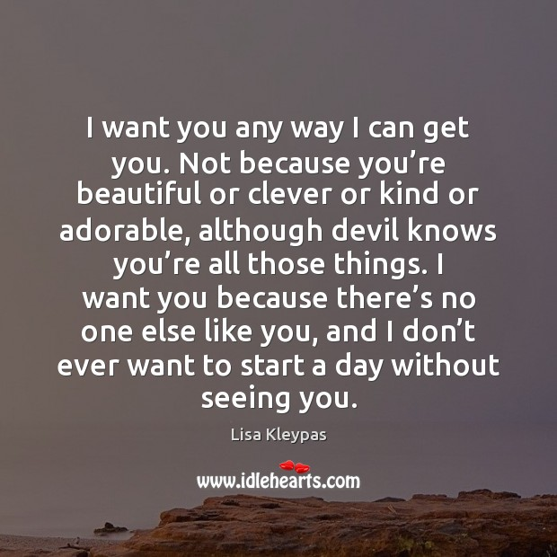 I want you any way I can get you. Not because you' You're Beautiful Quotes Image