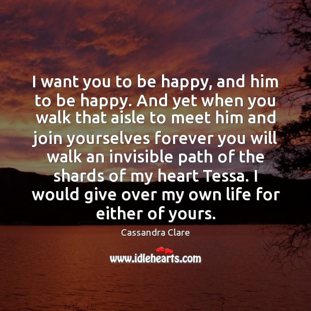 I want you to be happy, and him to be happy. And Image