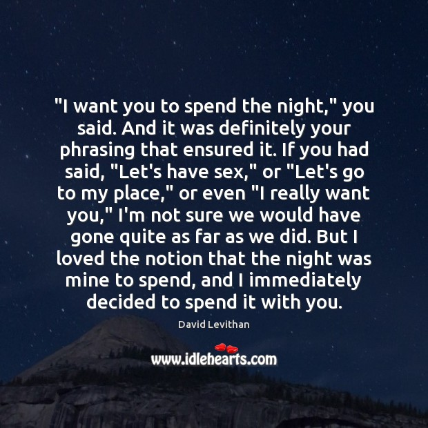 """I want you to spend the night,"" you said. And it was Image"