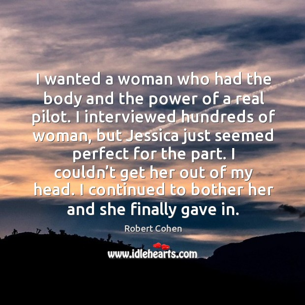 I wanted a woman who had the body and the power of a real pilot. Image