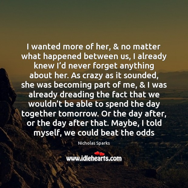 I wanted more of her, & no matter what happened between us, I Image