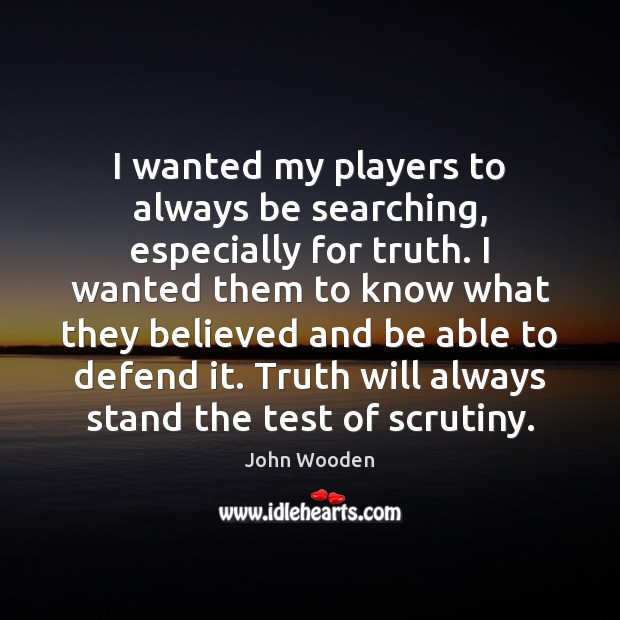 I wanted my players to always be searching, especially for truth. I Image