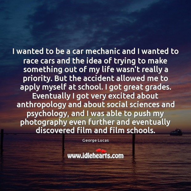 Image, I wanted to be a car mechanic and I wanted to race