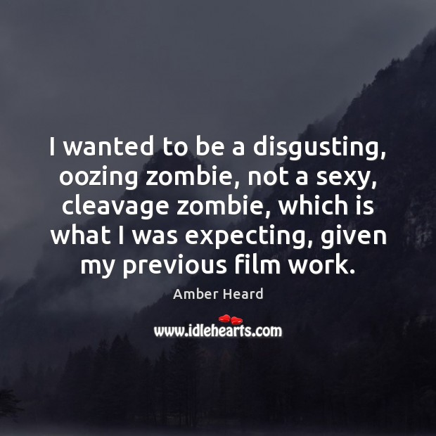 I wanted to be a disgusting, oozing zombie, not a sexy, cleavage Image