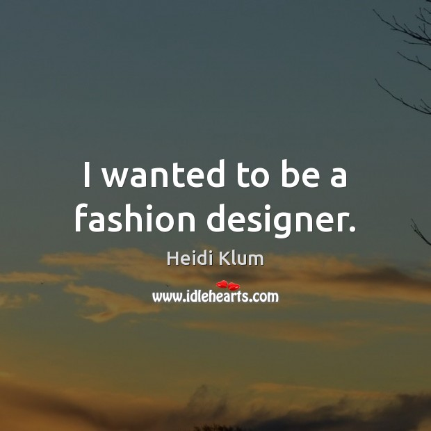 Picture Quote by Heidi Klum
