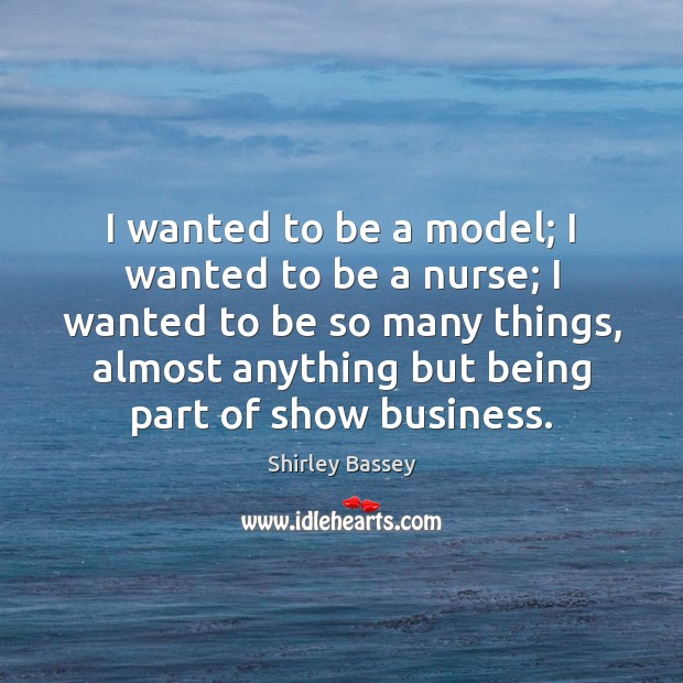 I wanted to be a model; I wanted to be a nurse; Image