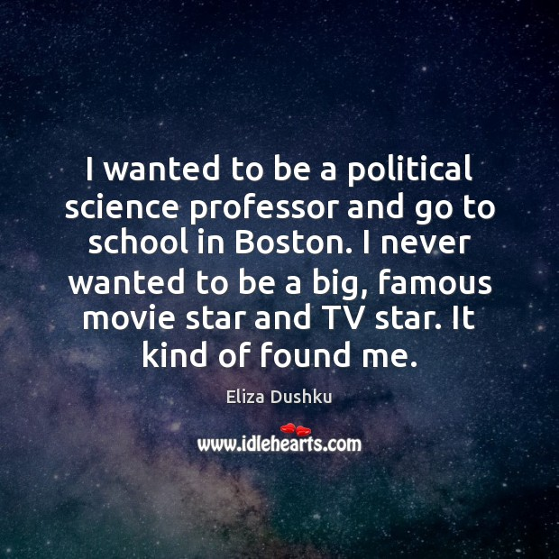 Image, I wanted to be a political science professor and go to school