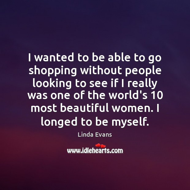 Image, I wanted to be able to go shopping without people looking to