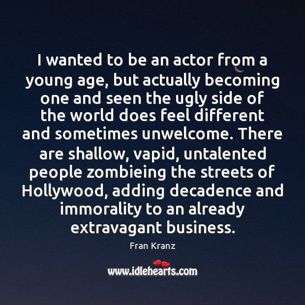 Image, I wanted to be an actor from a young age, but actually