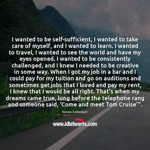 I wanted to be self-sufficient, I wanted to take care of myself, Image