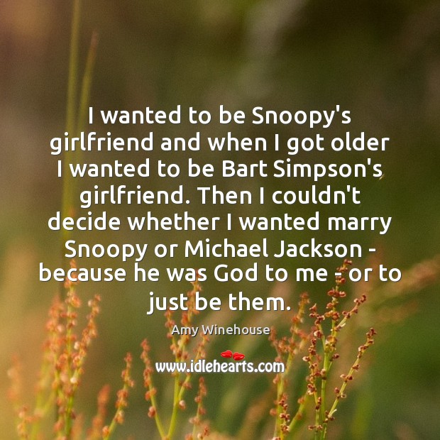 Image, I wanted to be Snoopy's girlfriend and when I got older I