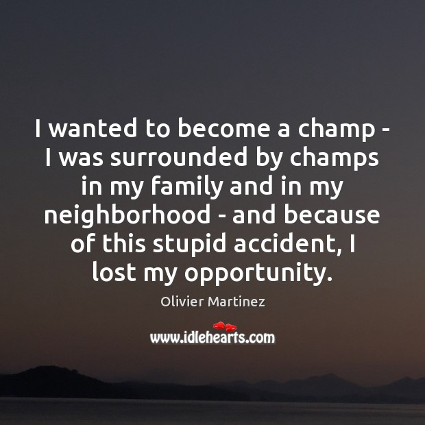 I wanted to become a champ – I was surrounded by champs Image