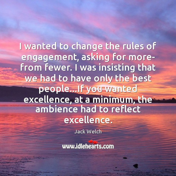 Image, I wanted to change the rules of engagement, asking for more- from