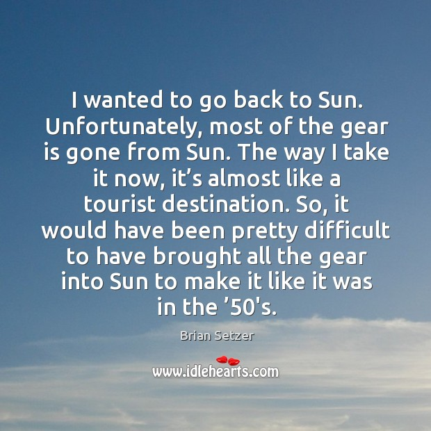 I wanted to go back to sun. Unfortunately, most of the gear is gone from sun. Image
