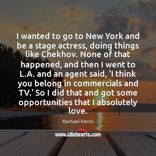 I wanted to go to New York and be a stage actress, Image
