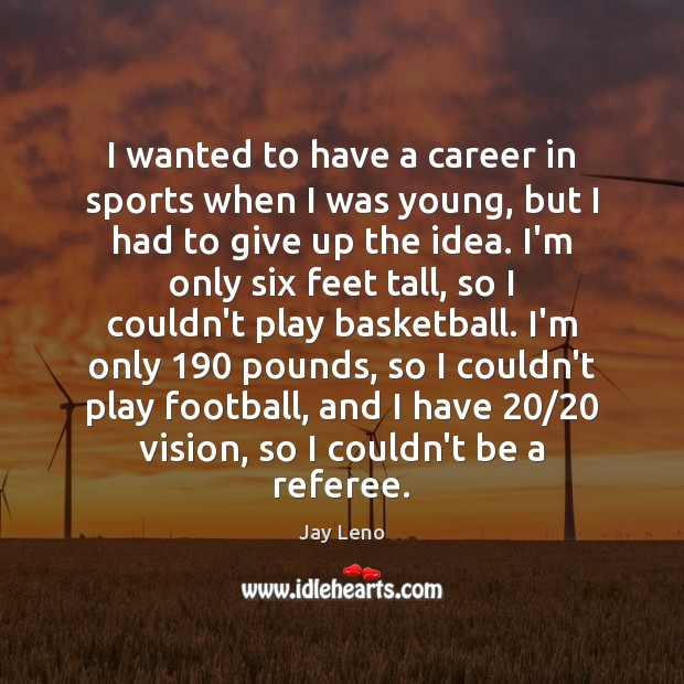 Image, I wanted to have a career in sports when I was young,