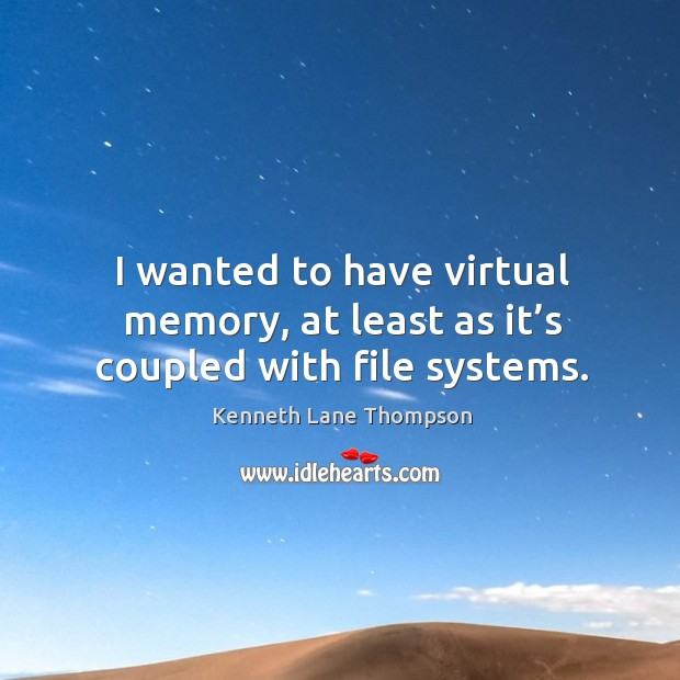 Picture Quote by Kenneth Lane Thompson