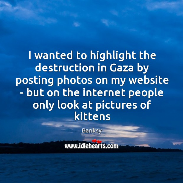 I wanted to highlight the destruction in Gaza by posting photos on Image