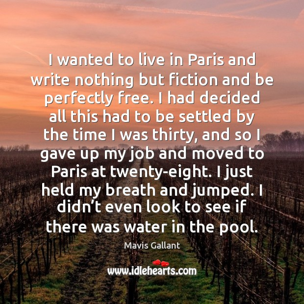 I wanted to live in Paris and write nothing but fiction and Image
