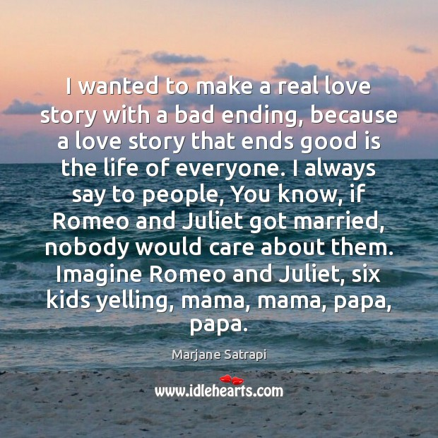 I wanted to make a real love story with a bad ending, Real Love Quotes Image