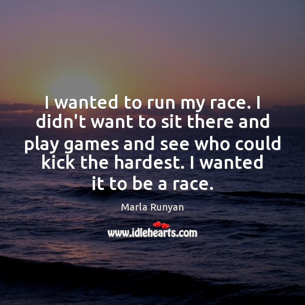 I wanted to run my race. I didn't want to sit there Image