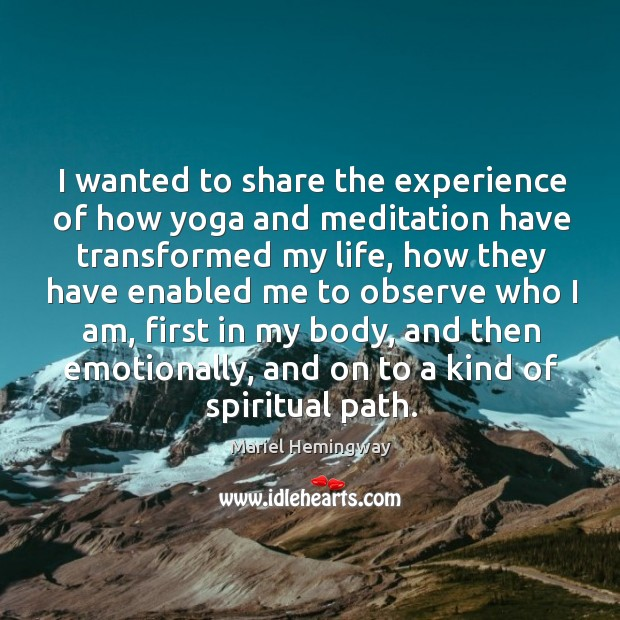 I wanted to share the experience of how yoga and meditation have transformed my life Image