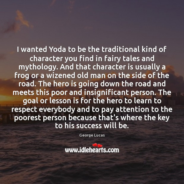 Image, I wanted Yoda to be the traditional kind of character you find
