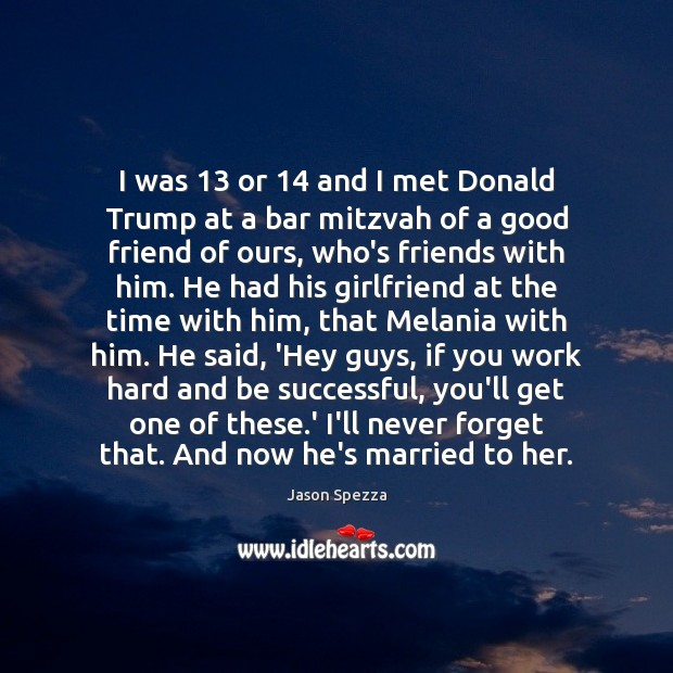Image, I was 13 or 14 and I met Donald Trump at a bar mitzvah