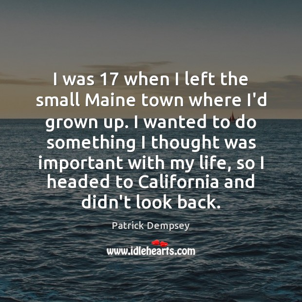 I was 17 when I left the small Maine town where I'd grown Image
