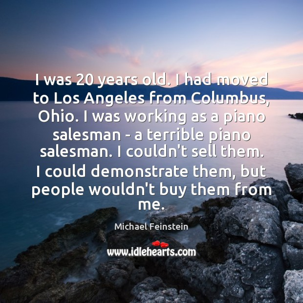 I was 20 years old. I had moved to Los Angeles from Columbus, Image