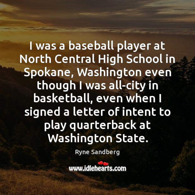 Image, I was a baseball player at North Central High School in Spokane,