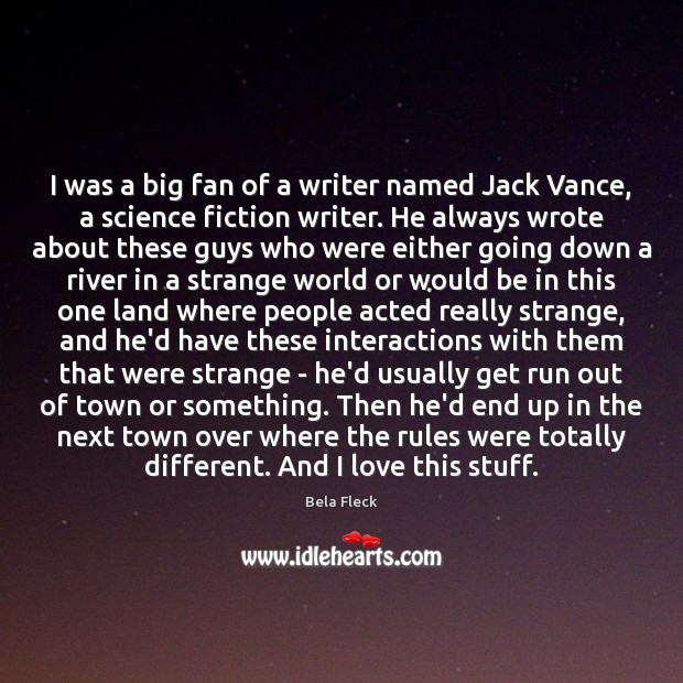 Image, I was a big fan of a writer named Jack Vance, a