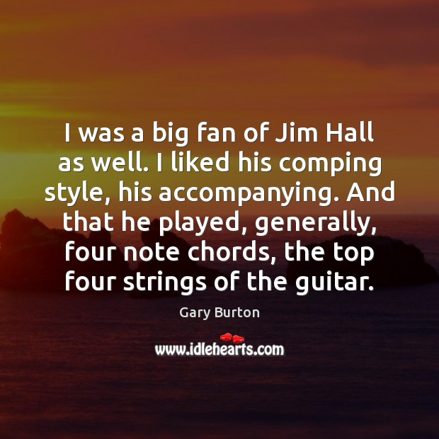 I was a big fan of Jim Hall as well. I liked Image