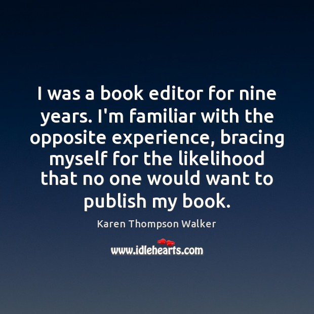 I was a book editor for nine years. I'm familiar with the Image