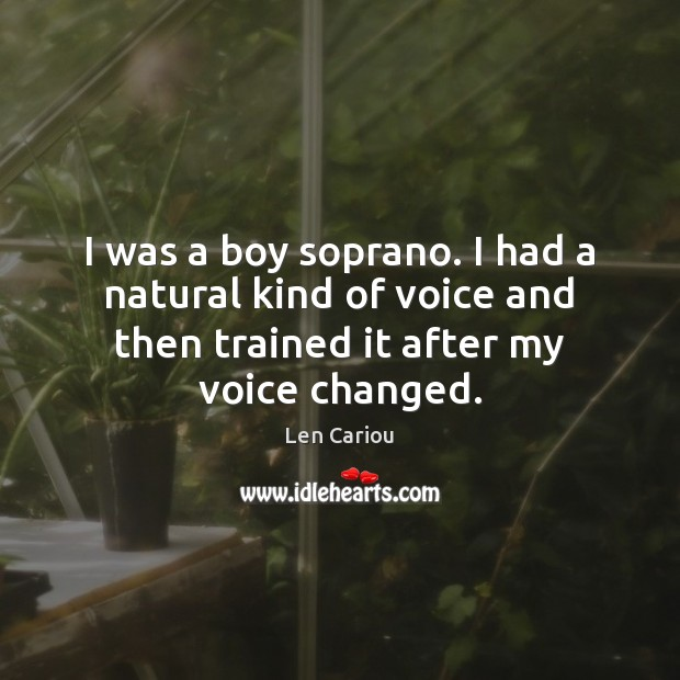 I was a boy soprano. I had a natural kind of voice Image