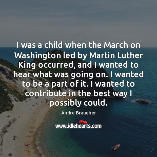 Image, I was a child when the March on Washington led by Martin