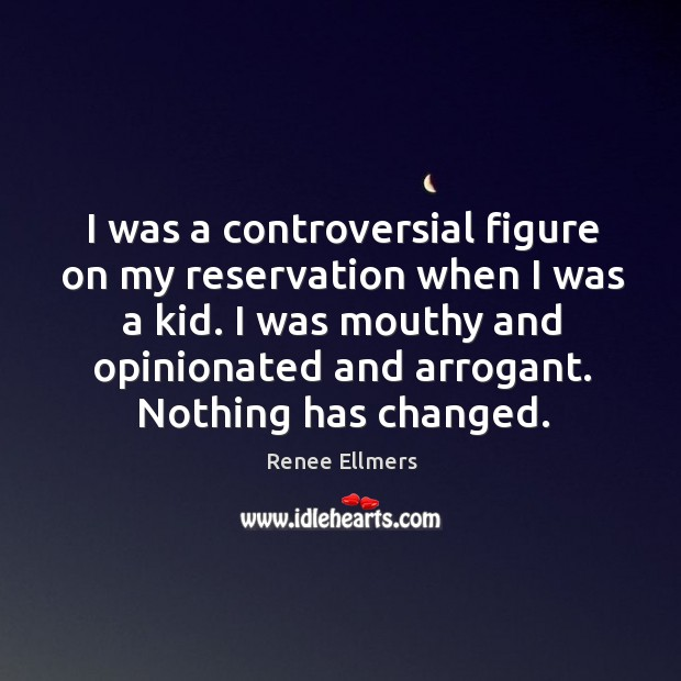 I was a controversial figure on my reservation when I was a kid. Image