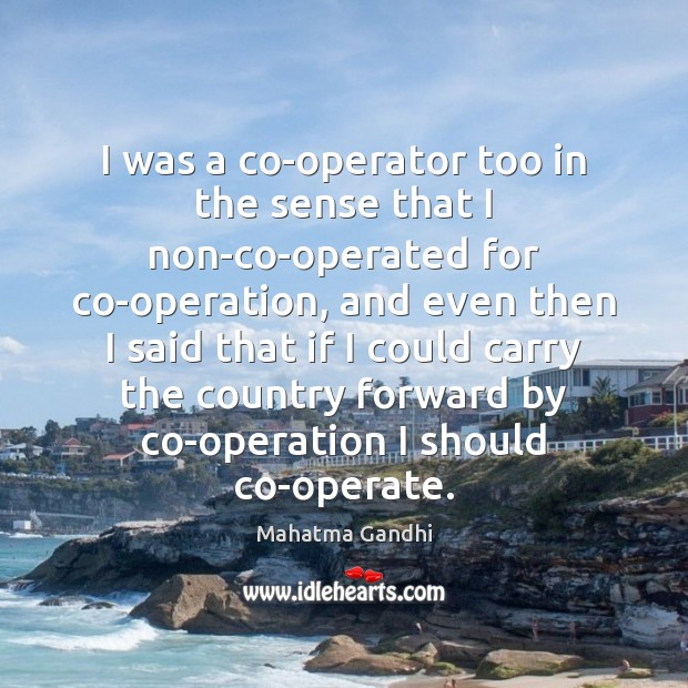 Image, I was a co-operator too in the sense that I non-co-operated for