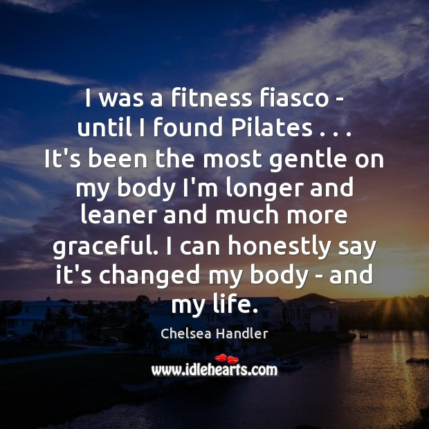 I was a fitness fiasco – until I found Pilates . . . It's been Image