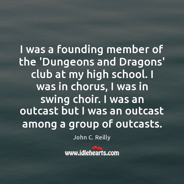 I was a founding member of the 'Dungeons and Dragons' club at Image