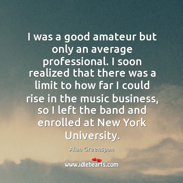I was a good amateur but only an average professional. Image