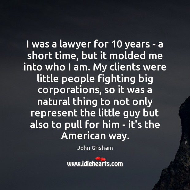 Image, I was a lawyer for 10 years – a short time, but it