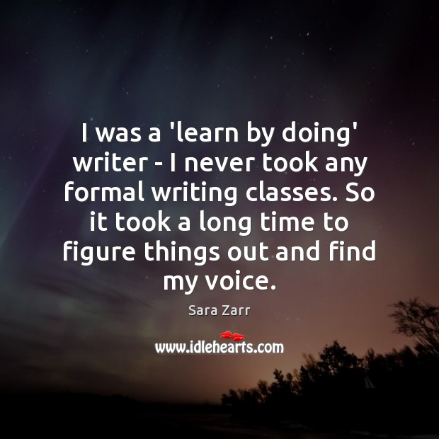 Image, I was a 'learn by doing' writer – I never took any