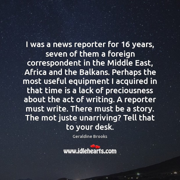 Image, I was a news reporter for 16 years, seven of them a foreign