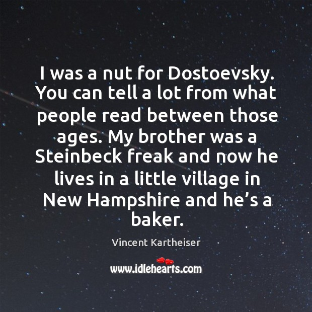 I was a nut for dostoevsky. Image