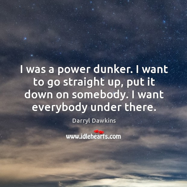 Picture Quote by Darryl Dawkins