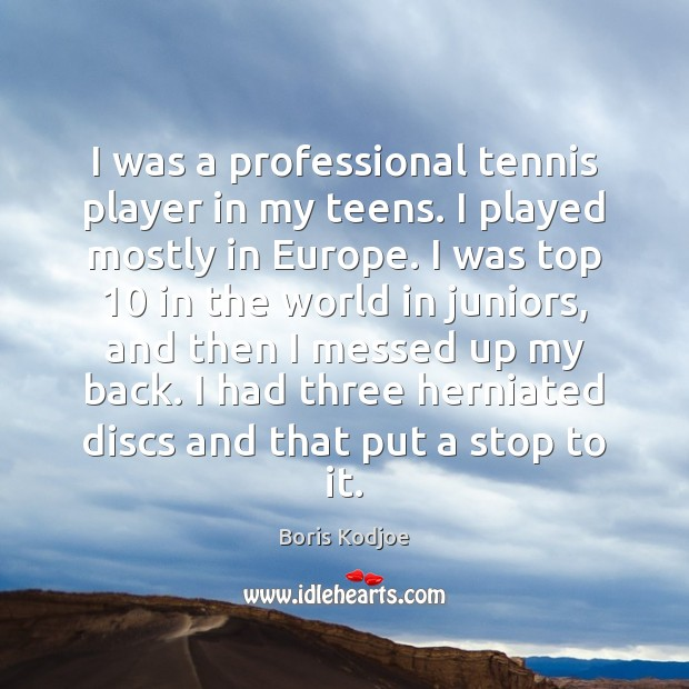 Image, I was a professional tennis player in my teens. I played mostly