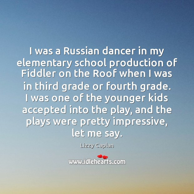 I was a Russian dancer in my elementary school production of Fiddler Image